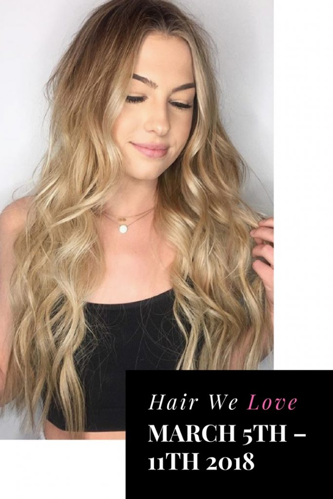 hair we love march 5th - 11th 2018 pin it