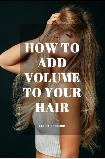 Pin It How To Add Volume To Your Hair
