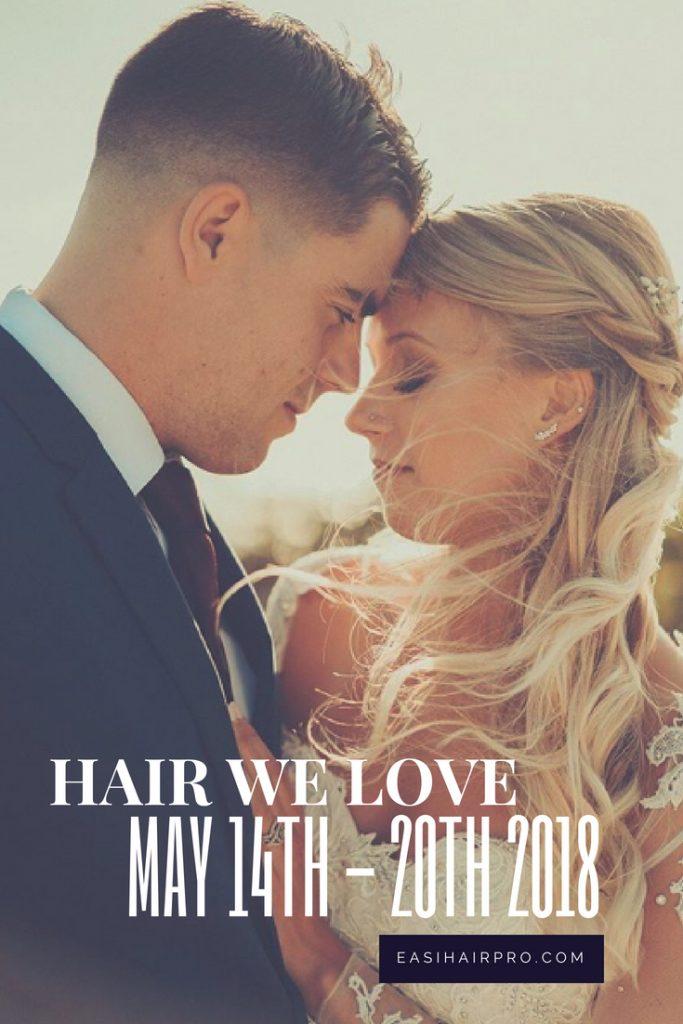 pin it hair we love may 14th - 20th 2018