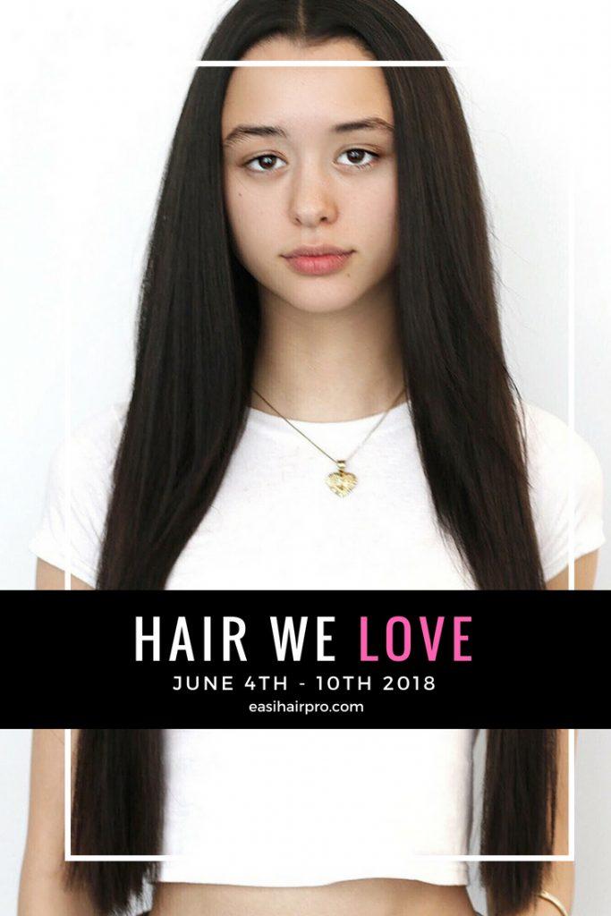 pin it hair we love june 4th - 10th 2018