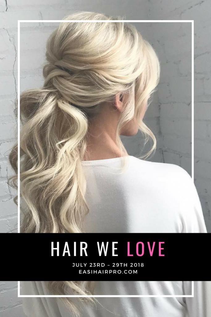 Pin it Hair We Love July 23rd - 29th 2018