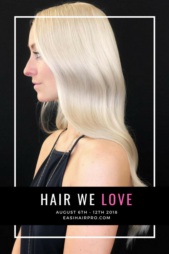 Hair We Love August 6th - 12th 2018