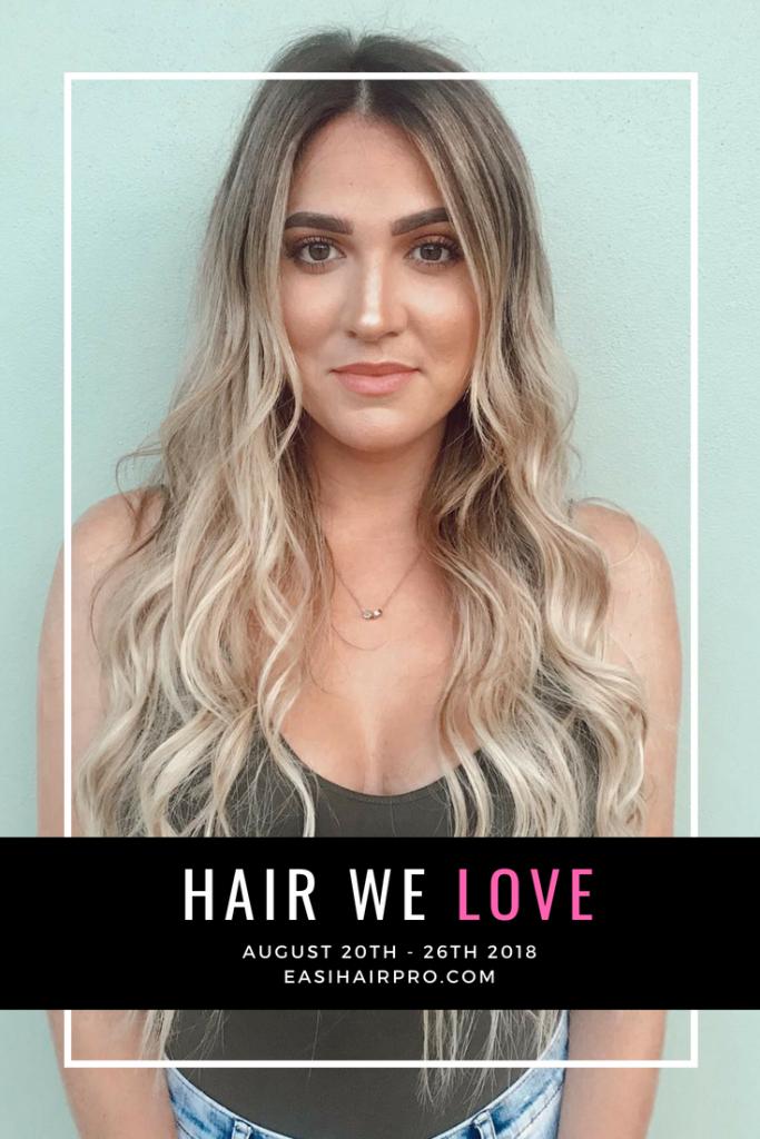 Pin it Hair We Love August 20th - 26th 2018