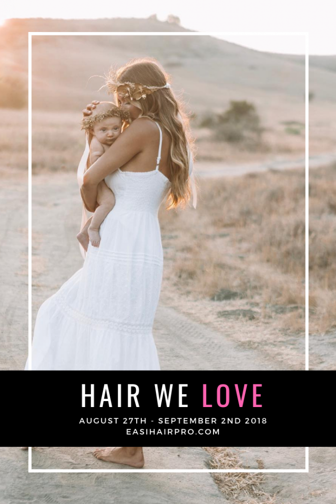 Pin it Hair We Love August 27th - September 2nd 2018