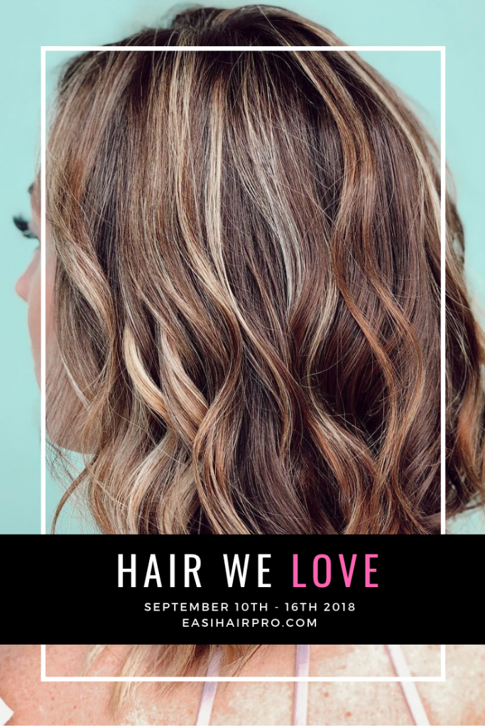 Pin it Hair We Love September 10th - 16th 2018