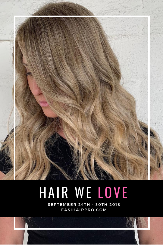 Pin it Hair We Love September 24th - 30th 2018