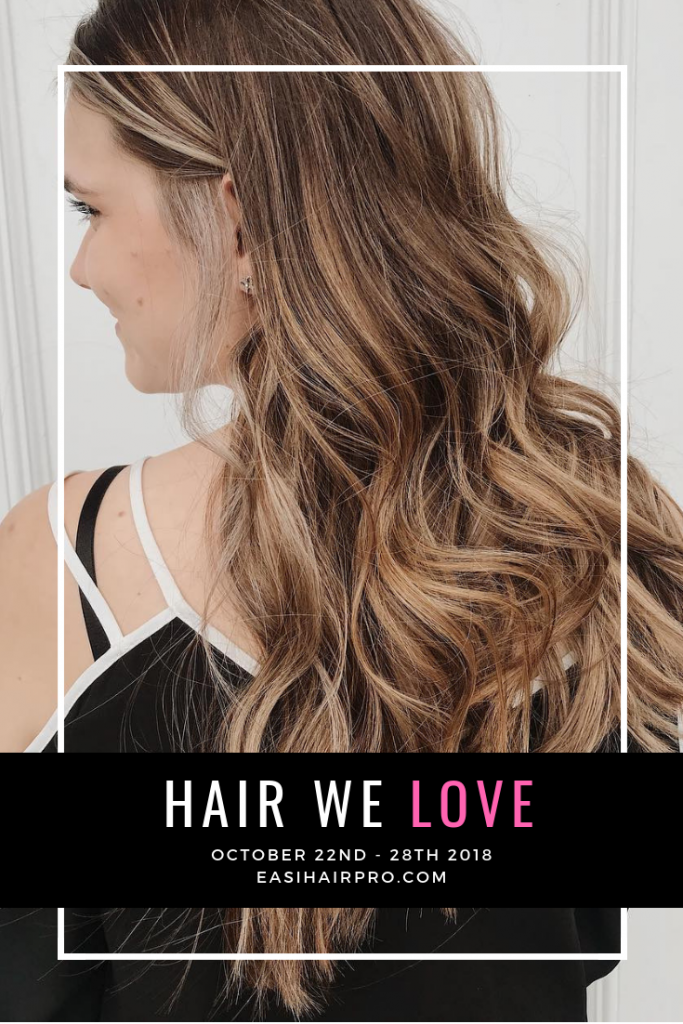 Pin it Hair We Love October 22nd - 28th 2018