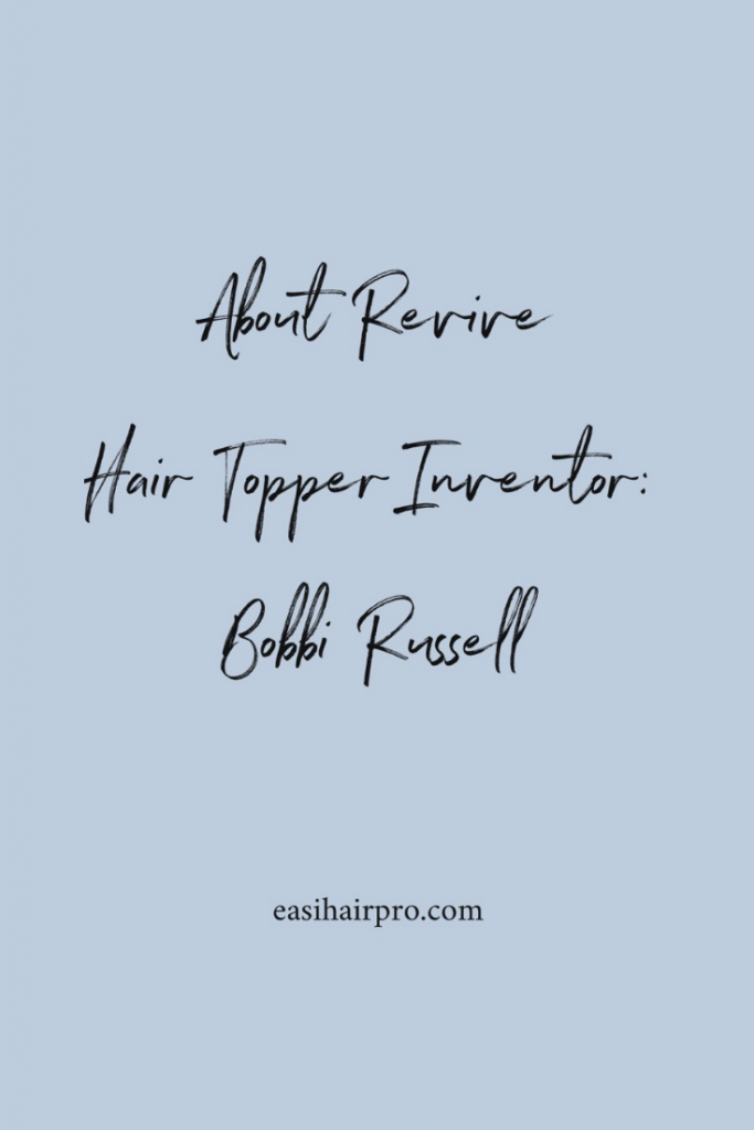 Pin it About Revive Hair Topper Inventor: Bobbi Russell