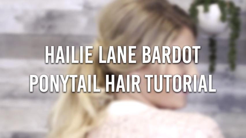 Hailie Lane Bardot Ponytail Hair Tutorail